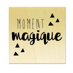 Tampon support bois - Moment magique by Gwen Scrap