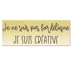 Rubber stamp - Je ne suis pas bordélique je suis créative